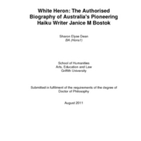 White Heron: The Authorised Biography of Australia&amp;#039;s Pioneering Haiku Writer Janice M Bostok&lt;br /&gt;<br />