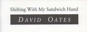 oates_shiftingwithmysandwichhand